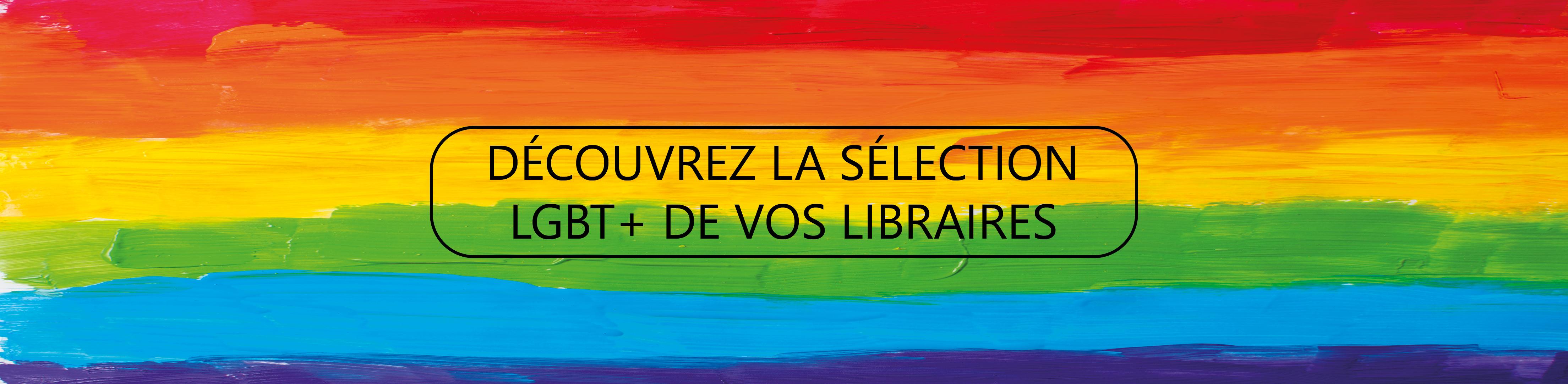 La sélection LGBT + de vos libraires Sauramps