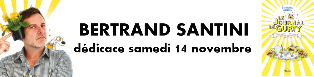 Dédicace Bertrand Santini