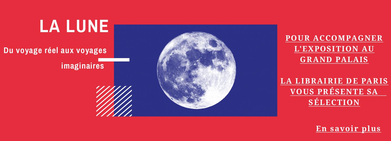 La lune - Du voyage réel aux voyages imaginaires, une sélection