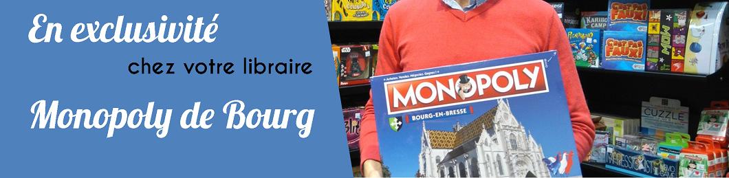 Monopoly de Bourg en Bresse en exclusivité chez votre libraire