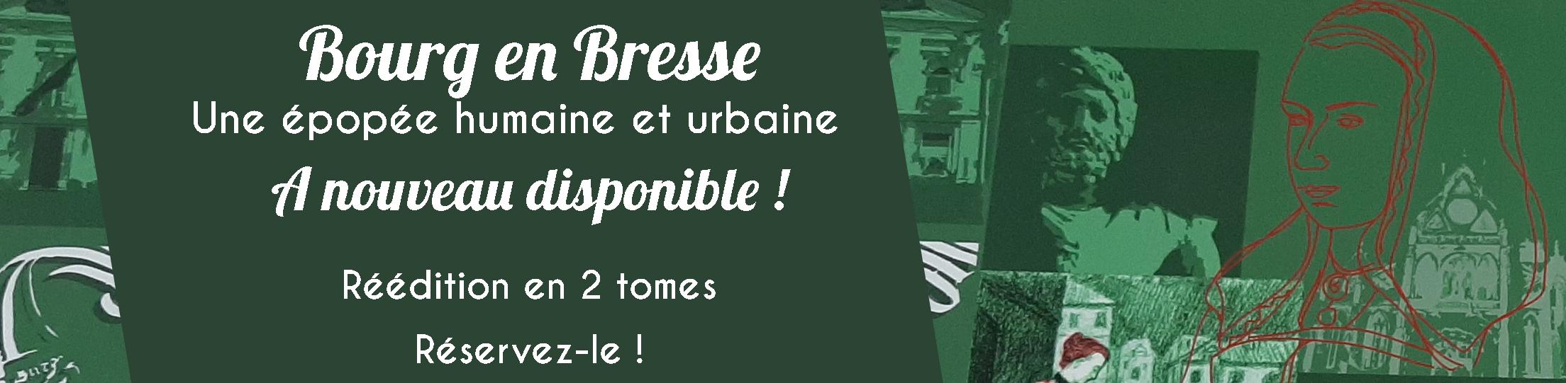 """""""Bourg en Bresse, une épopée humaine et urbaine"""" à nouveau disponible ! Réédition en deux tomes"""