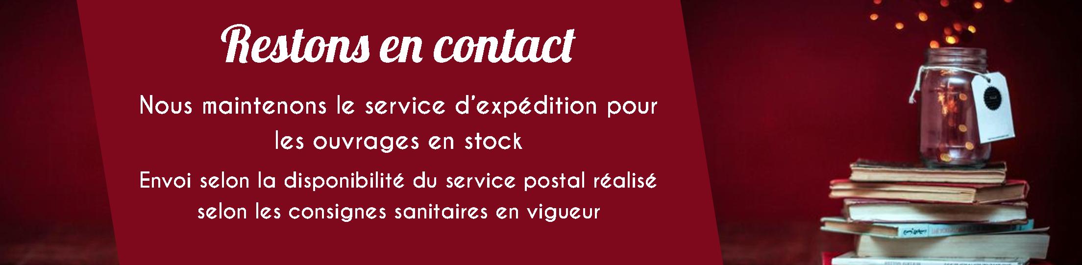 Restons en contact - Nous maintenons le service d'expédition des ouvrages en stock