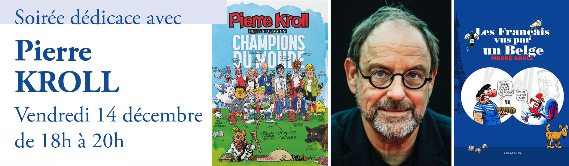 Soirée dédicace avec Pierre Kroll