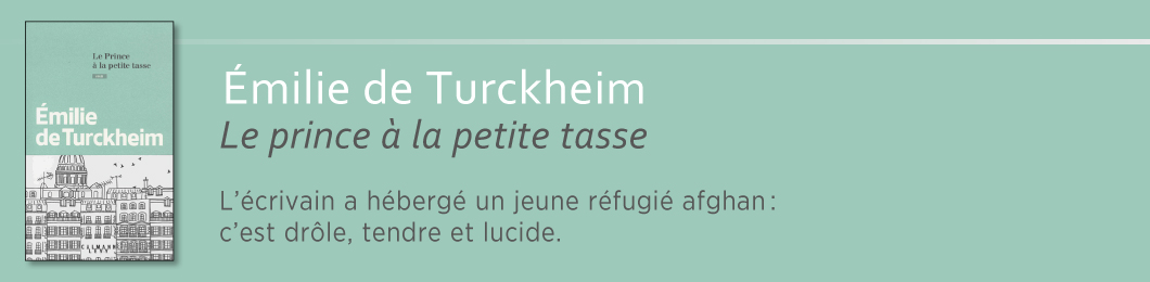 Emilie de Turckheim - Le prince à la petite tasse