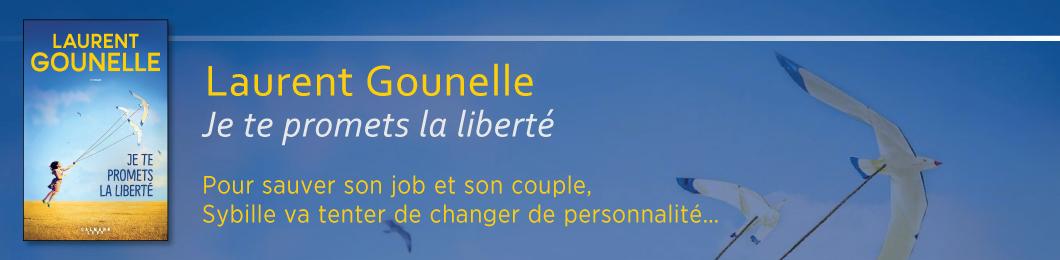 Laurent Gounelle - Je te promets la libert?