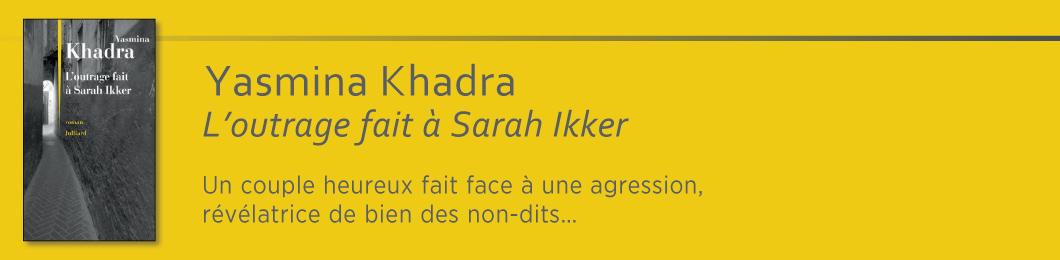 Yasmina Khadra - L'outrage fait à Sarah Ikker - PNB