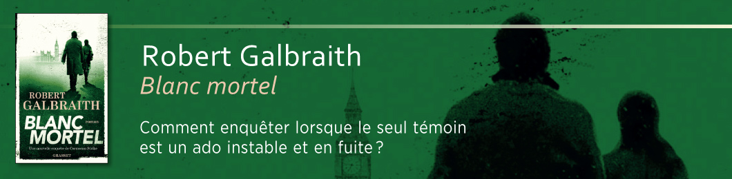 Robert Galbraith - Blanc mortel - PNB