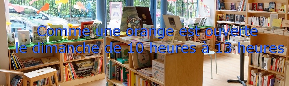 Comme une orange Librairie à Paris 17 ouverte le dimanche