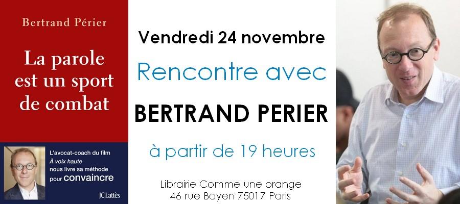 Rencontre Dédicace Bertrand Périer La parole est un sport de combat