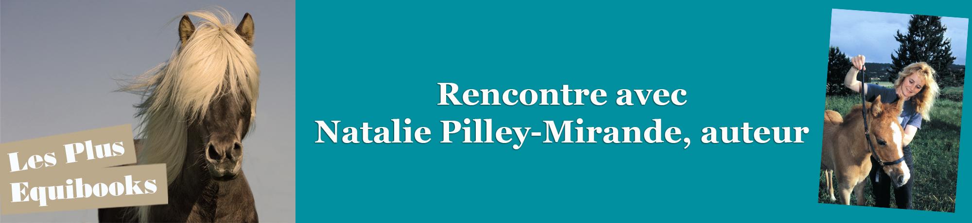 n°2 / Rencontre avec Natalie Pilley-Mirande, auteur