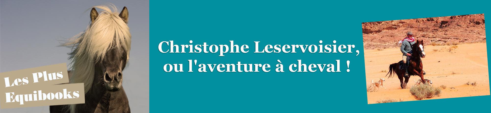 n°5 / Christophe Leservoisier, ou l'aventure à cheval
