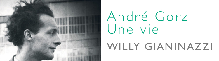 André Gorz, une vie, de Willy Gianinazzi