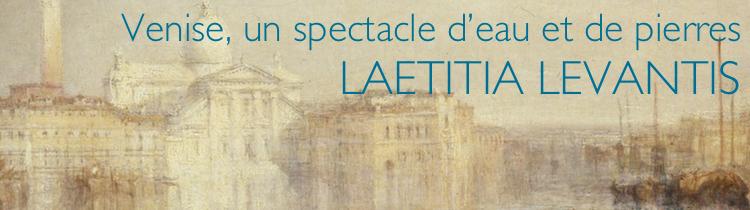 Venise, un spectacle d'eau et de pierres, de Laetitia Levantis