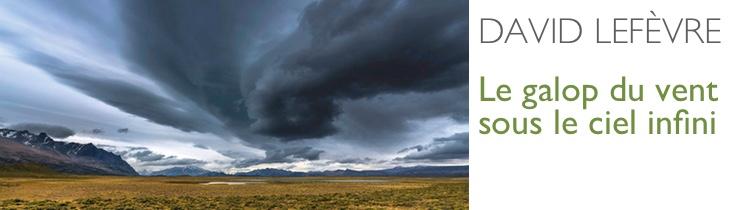 Le galop du vent sous le ciel infini, de David Lefèvre
