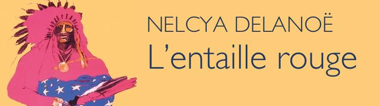 L'entaille rouge, de Nelcya Delanoë