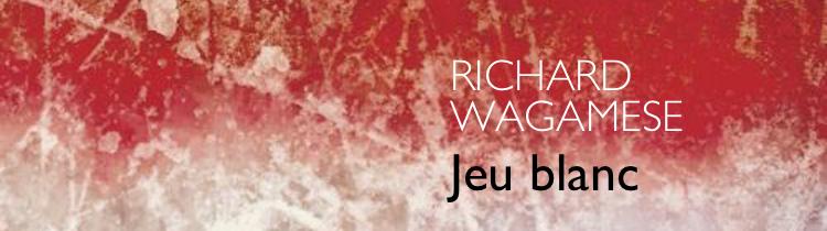 Jeu blanc, de Richard Wagamese