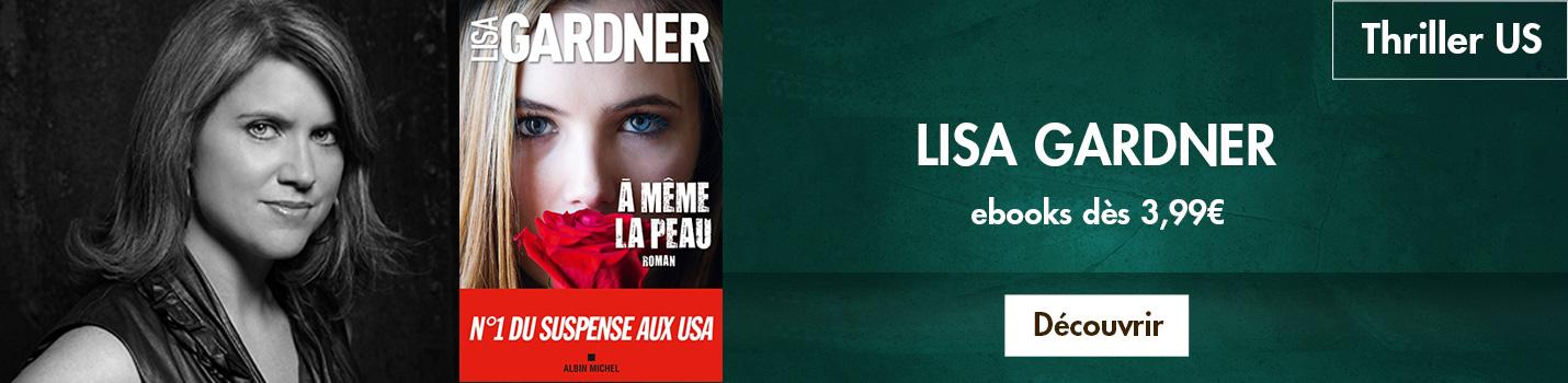 Lisa Gardner, reine du thriller dès 3,99