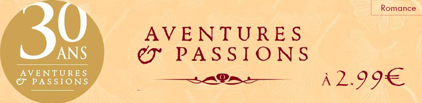 Aventures & Passions, 30 ans de la collection référence