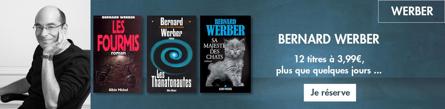 Bernard Werber , 12 titres à 3,99€ ...  plus que quelques jours !