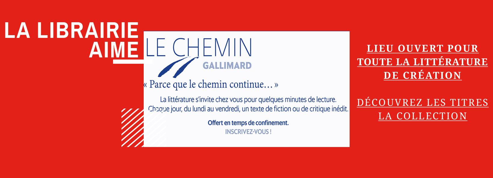 Découvrez la Collection Le Chemin des éditions Gallimard