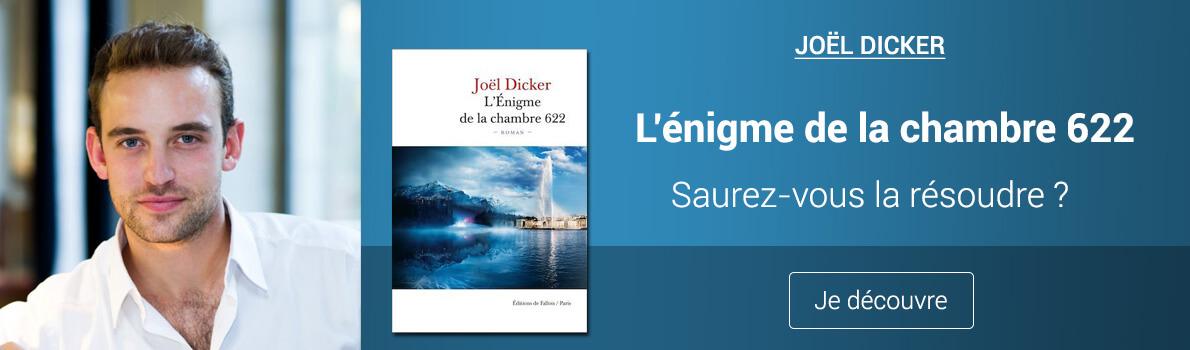 Joël Dicker : L'Énigme de la Chambre 622